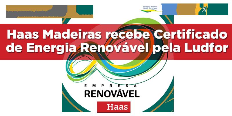 Haas Madeiras recebe Certificado de Energia Renovável pela Ludfor
