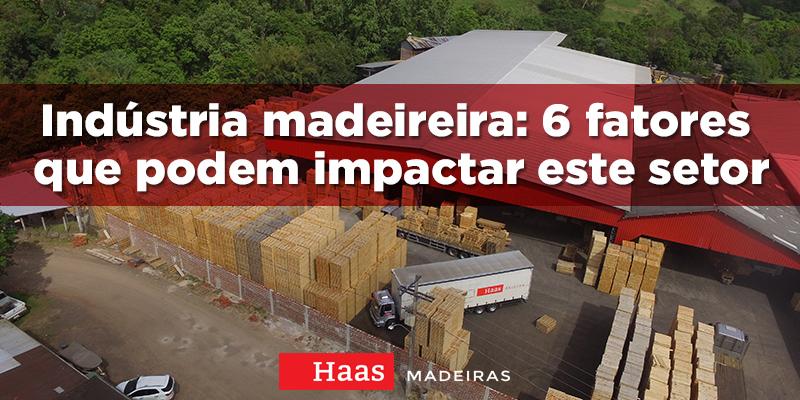 Indústria madeireira: 6 fatores que podem impactar este setor